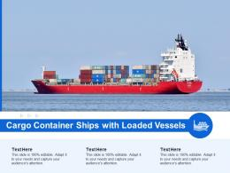Cargo Container Ships With Loaded Vessels