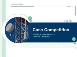 Case Competition Declining User Base Of A Telecom Company Powerpoint Presentation Slides