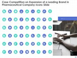 Case Competition On Expansion Of A Leading Brand In Pharmaceutical Company Icons Slide Ppt Grid