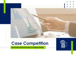Case Competition Opening Up New Revenue Streams In A Stagnant Market Complete Deck