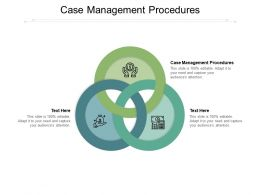 Case Management Procedures Ppt Powerpoint Presentation File Deck Cpb