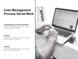 Case Management Process Social Work Ppt Powerpoint Presentation Icons Cpb
