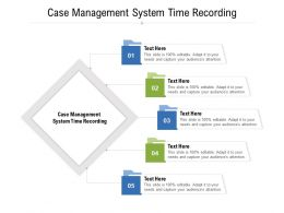 Case Management System Time Recording Ppt Powerpoint Presentation Styles Graphics Design Cpb