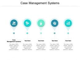 Case Management Systems Ppt Powerpoint Presentation Infographic Template Influencers Cpb