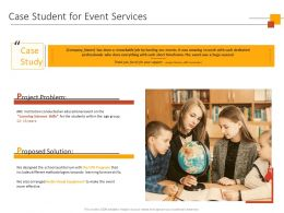 Case Student For Event Services Ppt Powerpoint Presentation Visual Aids Summary