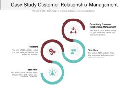 Case Study Customer Relationship Management Ppt Powerpoint Presentation Inspiration Influencers Cpb