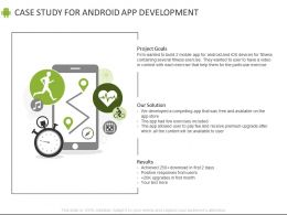 Case Study For Android App Development Ppt Powerpoint Presentation File Diagrams