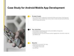 Case Study For Android Mobile App Development Our Solution Ppt Powerpoint Presentation Pictures