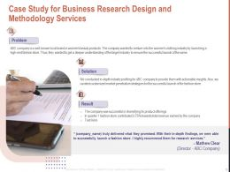 Case Study For Business Research Design And Methodology Services Ppt Powerpoint Design