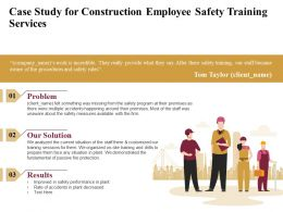 Case Study For Construction Employee Safety Training Services Ppt File Slides