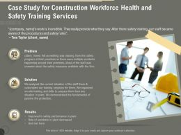 Case Study For Construction Workforce Health And Safety Training Services Ppt Inspiration