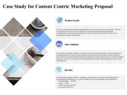 Case Study For Content Centric Marketing Proposal Ppt Powerpoint Presentation Background