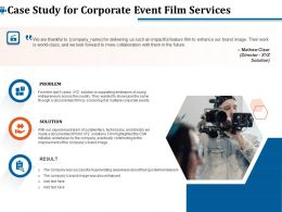 Case Study For Corporate Event Film Services Ppt Demonstration