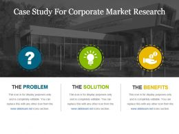 Case Study For Corporate Market Research Ppt Templates