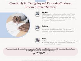 Case Study For Designing And Proposing Business Research Project Services Ppt Slides