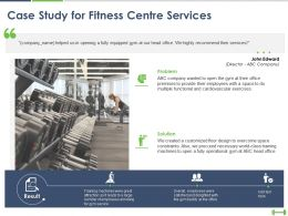 Case Study For Fitness Centre Services Ppt Powerpoint Presentation Backgrounds