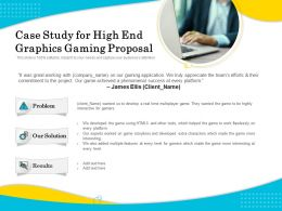 Case Study For High End Graphics Gaming Proposal Ppt File Topics