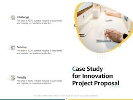 Case Study For Innovation Project Proposal Ppt Powerpoint Presentation Inspiration Graphics