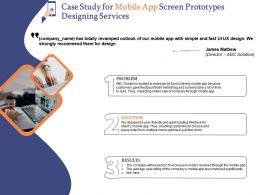 Case Study For Mobile App Screen Prototypes Designing Services Ppt Powerpoint Formats