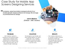 Case Study For Mobile App Screens Designing Services Improved Significantly Ppt Presentation Show