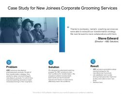 Case Study For New Joinees Corporate Grooming Services Ppt Powerpoint Layouts