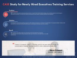 Case Study For Newly Hired Executives Training Services Ppt Powerpoint Presentation Model Show