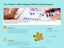 Case Study For Online Shopping Platform Design Proposal Ppt Powerpoint Visuals