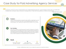 Case Study For Paid Advertising Agency Services Ppt Powerpoint Presentation Ideas Infographic
