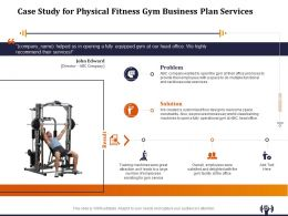 Case Study For Physical Fitness Gym Business Plan Services Ppt Model