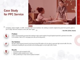 Case Study For PPC Service Ppt Powerpoint Presentation Layouts Elements