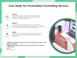 Case Study For Presentation Formatting Services Ppt Template