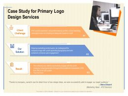 Case Study For Primary Logo Design Services Ppt Powerpoint Presentation File Design