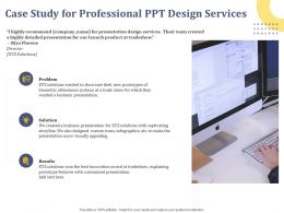 Case Study For Professional Ppt Design Services Presentation Ppt Powerpoint Presentation Graphics