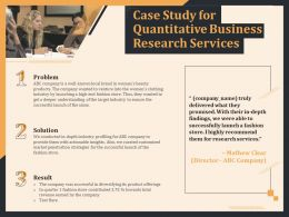 Case Study For Quantitative Business Research Services Ppt Inspiration