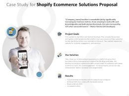 Case Study For Shopify Ecommerce Solutions Proposal Ppt Powerpoint Presentation Styles Ideas