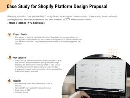 Case Study For Shopify Platform Design Proposal Ppt Powerpoint Presentation Styles Designs