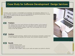 Case Study For Software Development Design Services Ppt Demonstration