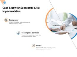 Case Study For Successful CRM Implementation Ppt Powerpoint Presentation Layouts