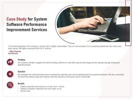 Case Study For System Software Performance Improvement Services Ppt Infographics