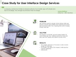 Case Study For User Interface Design Services Ppt Powerpoint Presentation Gallery