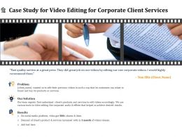 Case Study For Video Editing For Corporate Client Services Ppt File Display