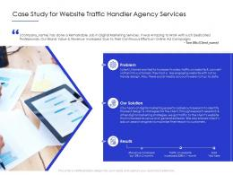 Case Study For Website Traffic Handler Agency Services Ppt Powerpoint Presentation Show