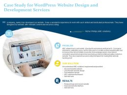 Case Study For Wordpress Website Design And Development Services Ppt Powerpoint Outfit