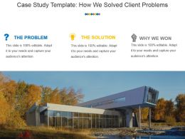 Case Study Template How We Solved Client Problems Ppt Icon