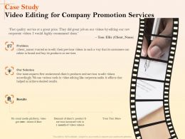 Case Study Video Editing For Company Promotion Services Ppt File Slides