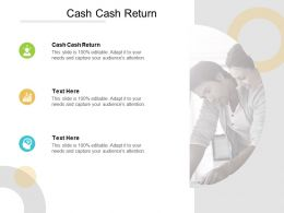 Cash Cash Return Ppt Powerpoint Presentation Professional Format Ideas Cpb