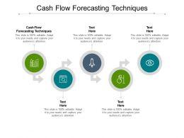 Cash Flow Forecasting Techniques Ppt Powerpoint Presentation Portfolio Demonstration Cpb