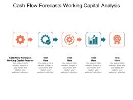 Cash Flow Forecasts Working Capital Analysis Ppt Powerpoint Presentation Show Cpb