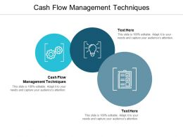 Cash Flow Management Techniques Ppt Powerpoint Presentation Ideas Slide Cpb