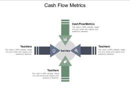 Cash Flow Metrics Ppt Powerpoint Presentation Layouts Ideas Cpb